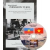 "Permission to Kill, 4th Edition Paperback book and the third edition of the video on DVD, Viet Nam: ""Then, Again, and Beyond."""